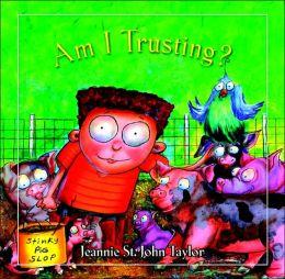 Am I Trusting?