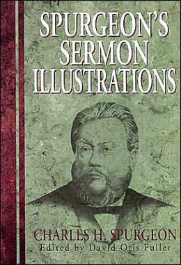 Spurgeon's Sermon Illustrations