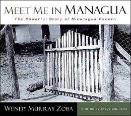Meet Me in Managua: The Powerful Story of Nicaragua Reborn