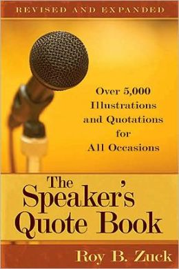 Speaker's Quote Book, Revised and Expanded: Over 5,000 Illustrations and Quotations for All Occasions