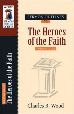 S/O: Heroes of Faith: Hebrews 11