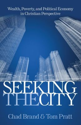 Seeking the City: Wealth, Poverty, and Political Economy in Christian Perspective