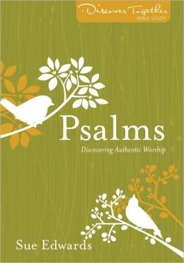 Psalms: Discovering Authentic Worship
