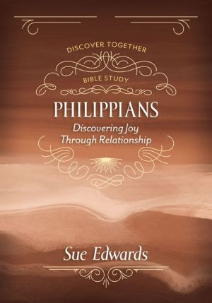 Philippians: Discovering Joy Through Relationship