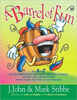 A Barrel of Fun: An A-Z of Weird Stories, Wonderful Words, and Wacky Wisdom