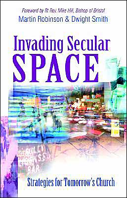 Invading Secular Space: Strategies for Tomorrow's Church