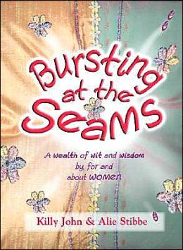 Bursting at the Seams: A Wealth of Wit and Wisdom by, for, and about Women