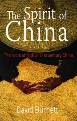 The Spirit of China: The Roots of Faith in Twenty-First Century China