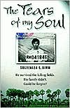 Tears of My Soul: The Story of a Boy Who Survived the Cambodian Killing Fields