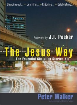 The Jesus Way: The Essential Christian Starter Kit