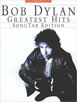 Bob Dylan - Greatest Hits Volume 2: Song Tab Edition