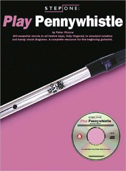 Play Pennywhistle (Step One Series), with CD
