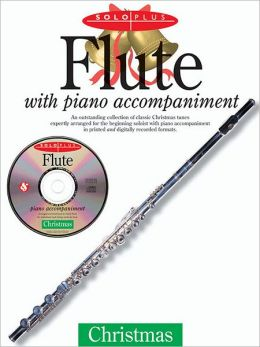 Solo Plus: Christmas - Flute: with Piano Accompaniment