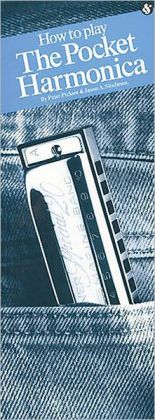 How to Play the Pocket Harmonica: (Compact Reference Library Series)