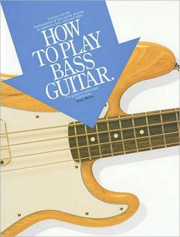 How to Play Bass Guitar: For Group or Individual Instruction