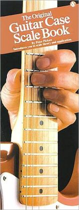 The Original Guitar Case Scale Book: (Compact Reference Library Series)