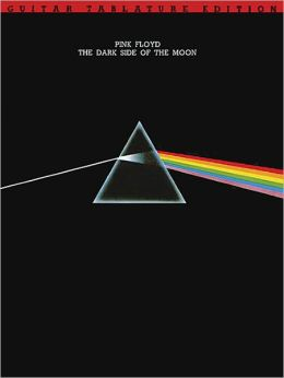 Pink Floyd - Dark Side of the Moon: Guitar Tablature Edition