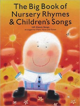 The Big Book of Nursery Rhymes and Children's Songs