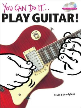 You Can Do It: Play Guitar!