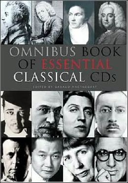 The Omnibus Essential Guide to Classical CDs