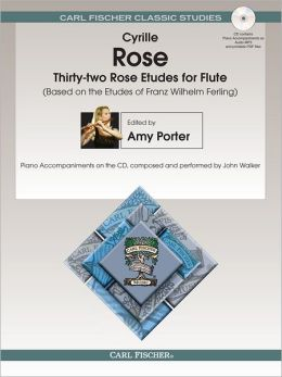 Thirty-two Rose Etudes for Flute (Based on the Etudes of Franz Whilhelm Ferling)