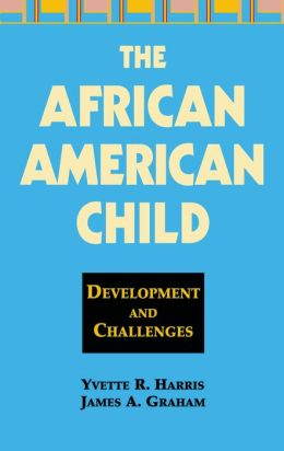 The African American Child: Development and Challenges