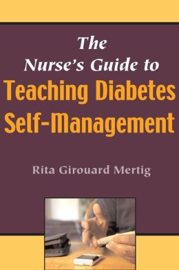 The Nurse's Guide to Teaching Diabetes Self-Management
