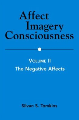 Affect Imagery Consciousness - Volume Ii The Negative Affects