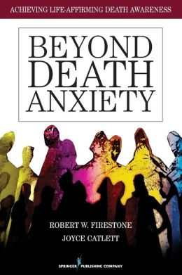 Beyond Death Anxiety: Achieving Life-Affirming Death Awareness