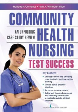 Community Health Nursing Test Success: An Unfolding Case Study Review