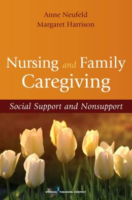 Nursing and Family Caregiving: Social Support and Nonsupport