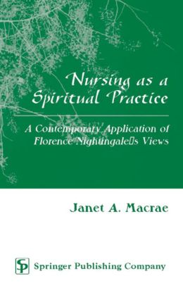 Nursing as a Spiritual Practice: A Contemporary Application of Florence