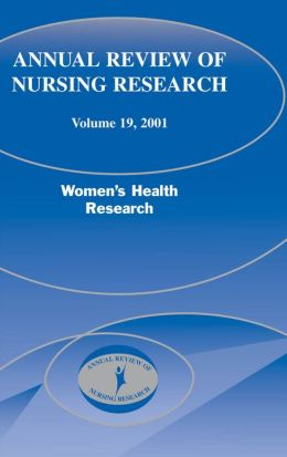 Annual Review of Nursing Research, Volume 19, 2001: Women's Health Research