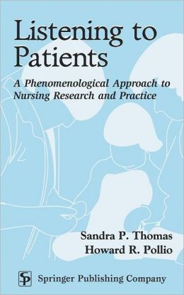 Listening to Patients: A Phenomenological Approach to Nursing Research and Practice