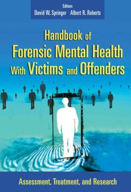 Handbook Of Forensic Health With Victims And Offenders