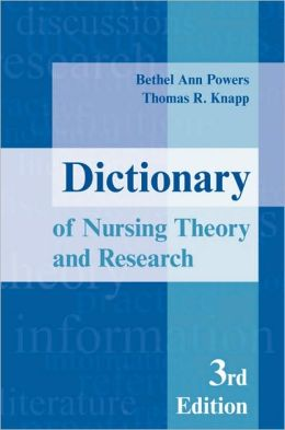 Dictionary of Nursing Theory and Research: 3rd Edition