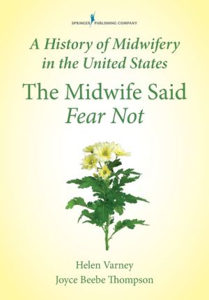 The Midwife Said Fear Not: A History of Midwifery in the United States