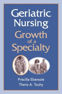 Geriatric Nursing: Growth of a Specialty