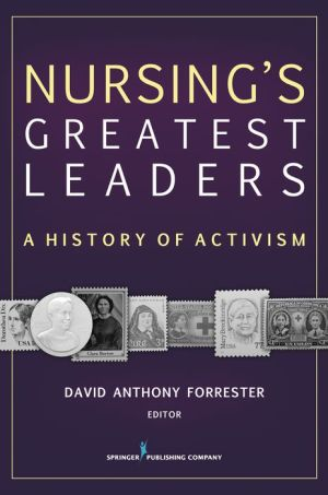 Nursing's Great Leaders: A History of Activism
