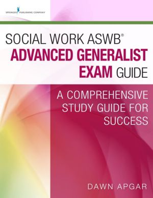 Social Work ASWB Advanced Generalist Exam Guide: A Comprehensive Study Guide for Success