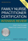 Book Cover Image. Title: Family Nurse Practitioner Intensive Review:  Fast Facts and Practice Questions, Second Edition, Author: Maria T. Codina Leik