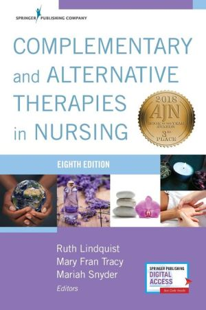 Complementary and Alternative Therapies in Nursing, Eighth Edition