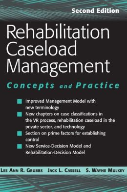 Rehabilitation Caseload Management: Concepts and Practice, Second Edition