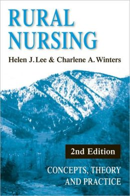Rural Nursing: Concepts, Theory, and Practice, 2nd Edition