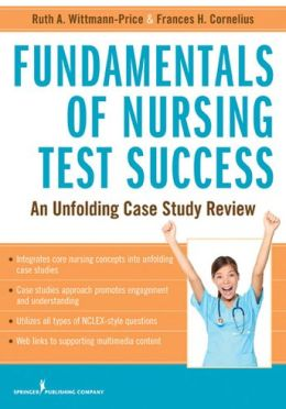 Fundamentals of Nursing Test Success: An Unfolding Case Study Review