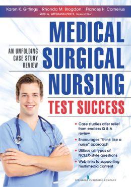 Medical-Surgical Nursing Test Success: An Unfolding Case Study Review