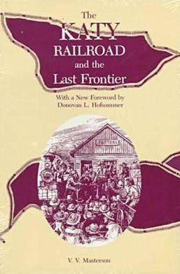 Katy Railroad and the Last Frontier