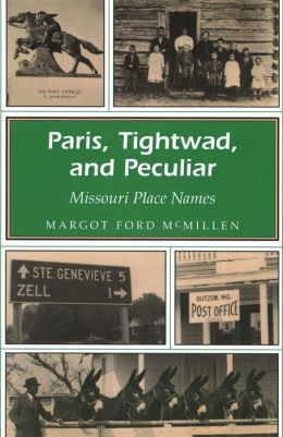 Paris, Tightwad, and Peculiar: Missouri Place Names