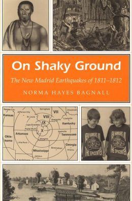 On Shaky Ground: The New Madrid Earthquakes of 1811-1812