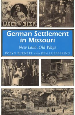 German Settlement in Missouri: New Land, Old Ways